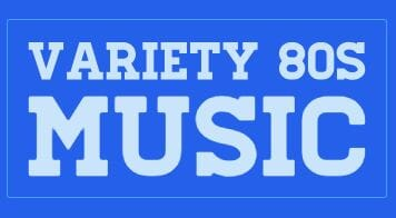 Ecouter Variety 80s Music