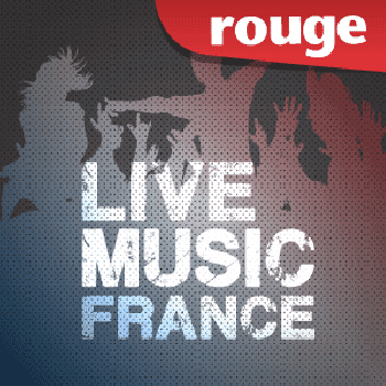 Escuchar Rouge Live Music France